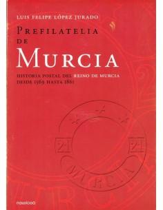 PREFILATELIA DE MURCIA. Historia Postal del Reino de Murcia desde 1569 hasta 1861