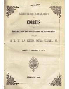 Diccionario geográfico de Correos de España con sus posesiones de Ultramar. TOMO I