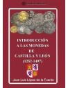 Introducción a las monedas de Castilla y León (1252-1497)