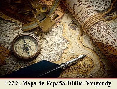 1757, MAPA DE LOS REINOS DE ESPAÑA Y PORTUGAL DEL CARTOGRAFO  DIDIER VAUGONDY