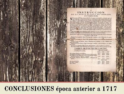 CONCLUSIONES SOBRE EL PERIODO ANTERIOR A LA PRIMERA TARIFA POSTAL DE 1717